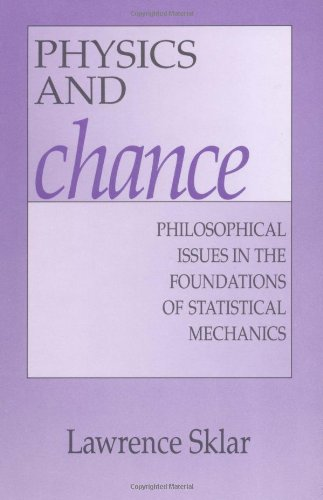 Physics and Chance Paperback: Philosophical Issues in the Foundations of Statistical Mechanics