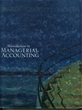 Introduction to Managerial Accounting by Peter C. Brewer