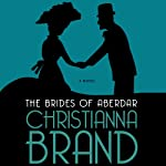 The Brides of Aberdar: A Novel | Christianna Brand