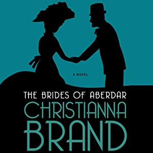 The Brides of Aberdar: A Novel | [Christianna Brand]