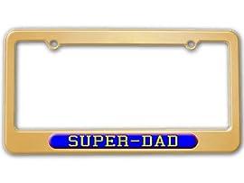 Super Dad - Super Hero License Plate Tag Frame - Color Gold