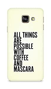 AMEZ all things are possible with coffee and mascara Back Cover For Samsung Galaxy A3 (2016 EDITION)