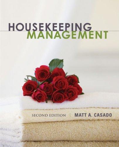 Housekeeping Management, 2nd Edition, by Matt A. Casado