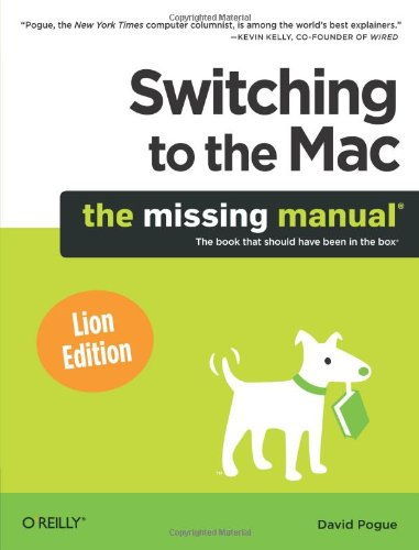 Switching to the Mac: The Missing Manual, Lion Edition (Missing Manuals)