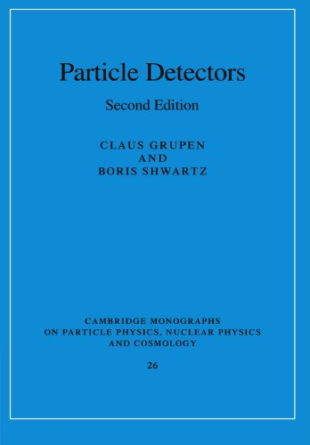 Particle Detectors (Cambridge Monographs On Particle Physics, Nuclear Physics And Cosmology)