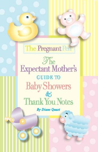 The Pregnant Pen: The Expectant Mother's Guide to Baby Showers & Thank You Notes (2nd Ed.)