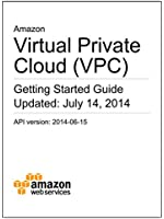 Amazon Virtual Private Cloud Getting Started Guide (English Edition)