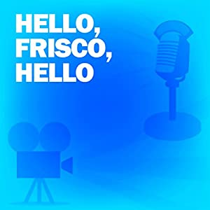 Hello, Frisco, Hello Radio/TV Program
