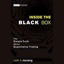 Inside the Black Box: The Simple Truth About Quantitative Trading (       UNABRIDGED) by Rishi K. Narang Narrated by Richard J. Brewer