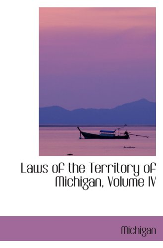 Laws of the Territory of Michigan, Volume IV