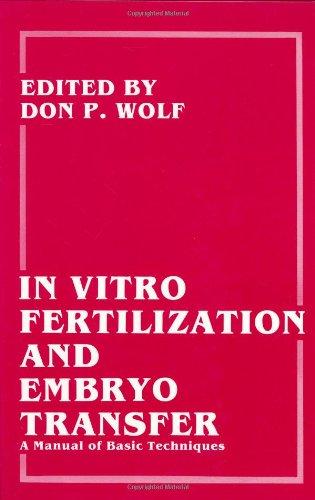 In Vitro Fertilization And Embryo Transfer A Manual Of Basic Techniques