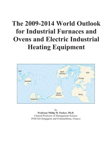 The 2009-2014 World Outlook For Industrial Furnaces And Ovens And Electric Industrial Heating Equipment front-285477