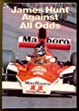 James Hunt Against All Odds