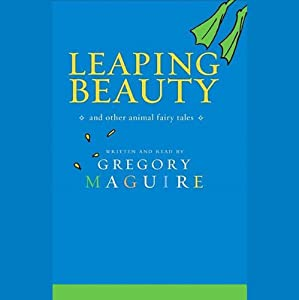 Leaping Beauty | [Gregory Maguire]
