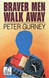 img - for Braver Men Walk Away (Ulverscroft General Series) book / textbook / text book