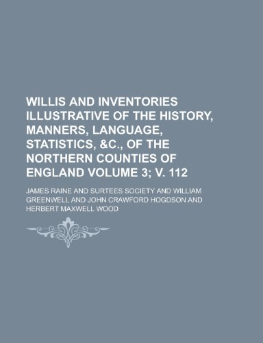 Willis and Inventories Illustrative of the History, Manners, Language, Statistics,