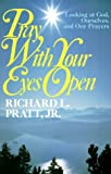 Pray With Your Eyes Open: Looking at God, Ourselves, and Our Prayers (0875523781) by Richard L. Pratt