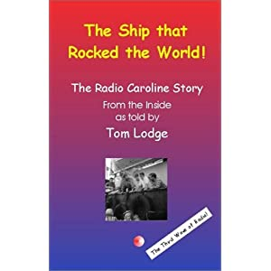 The Radio Caroline Story Umi (Tom Lodge)