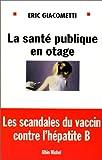 """Afficher """"La santé publique en otage"""""""