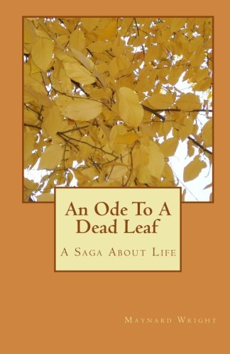 An Ode To A Dead Leaf: A Saga About Life