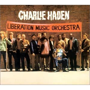 Charlie Haden and the Liberation Music Orchestra