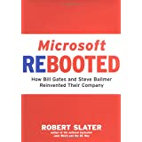 Microsoft Rebooted: How Bill Gates and Steve Ballmer Reinvented Their Company ~ Robert Slater