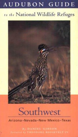 Audubon Guide to the National Wildlife Refuges : Southwest, DANIEL GIBSON