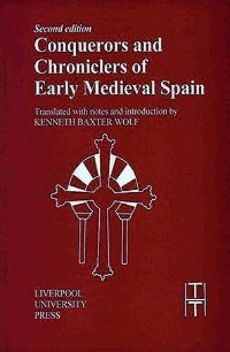 Conquerors and Chroniclers of Early Medieval Spain (Translated Texts for Historians LUP)