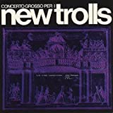 Concerto Grosso Per I by New Trolls (2005-01-05)