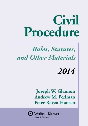 Civil Procedure: Rules, Statutes, and Other Materials Supple