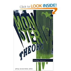 Monster Theory: Reading Culture Jeffrey Jerome Cohen