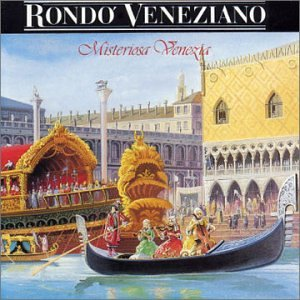 Rondo Veneziano - Misteriosa Venezia - Zortam Music