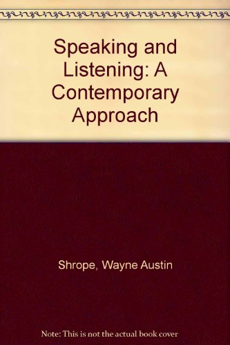 Speaking and Listening: A Contemporary Approach