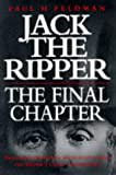Jack the Ripper: The Final Chapter (1852276770) by Feldman, Paul H.
