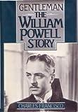Gentleman: The William Powell Story