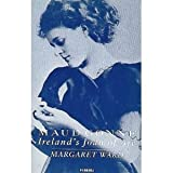 Margaret Ward Maud Gonne: Ireland's Joan of Arc