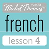 Michel Thomas Beginner French Lesson 4 (Unabridged)