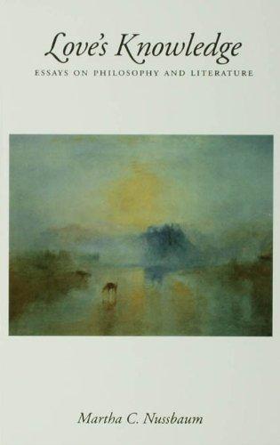 Martha C. Nussbaum - Love's Knowledge : Essays on Philosophy and Literature
