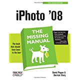 iPhoto '08: The Missing Manual (Missing Manuals)by David Pogue