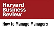 How to Manage Managers Other by Amy Gallo Narrated by Fleet Cooper