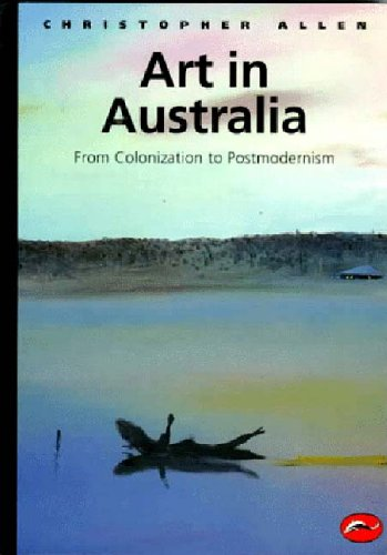 Art in Australia from Colonization to Postmodernism (World of Art)