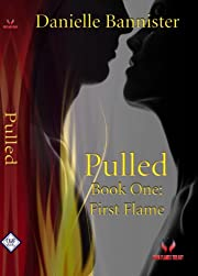 Pulled (Twin Flames Trilogy (Book 1: First Flame))
