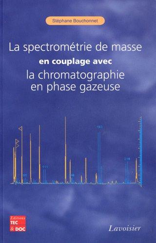 La spectrométrie de masse en couplage avec chromatographie en phase gazeuse gratuit
