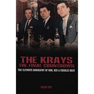 The Krays: The Final Countdown - The Ultimate Biography of Ron, Reg and Charlie Kray