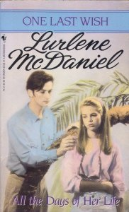 All the Days of Her Life (One Last Wish), Lurlene McDaniel