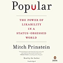 Popular: The Power of Likability in a Status-Obsessed World Audiobook by Mitch Prinstein Narrated by Mitch Prinstein