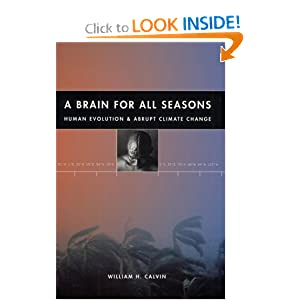 A Brain for All Seasons: Human Evolution and Abrupt Climate Change William H. Calvin