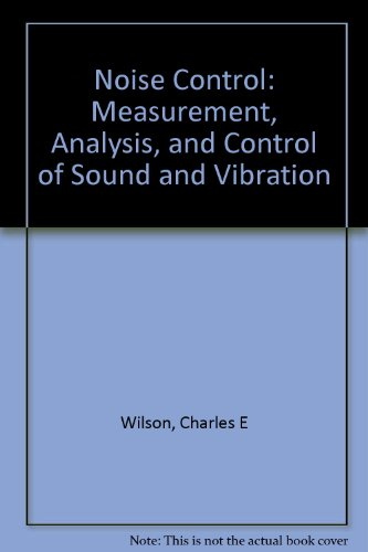 Noise Control: Measurement, Analysis, and Control of Sound and Vibration