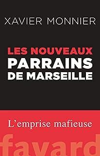 Les nouveaux parrains de Marseille, Monnier, Xavier