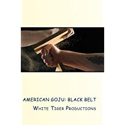 American Goju: Black Belt